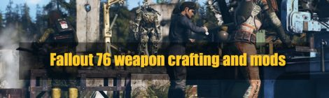 The Most Important Fallout 76 Weapons, Crafting, and Mods Tips